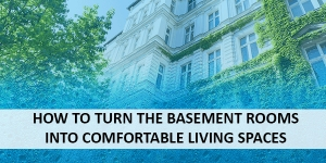 How to turn the basement rooms into comfortable living spaces