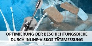Optimierung der Beschichtungsdicke durch Inline-Viskositätsmessung