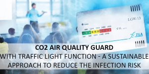 CO2 air quality guard with traffic light function - a sustainable approach to reduce the infection risk