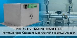 Predictive Maintenance 4.0 - Kontinuierliche Ölzustandsüberwachung am Beispiel zweier BHKW-Anlagen