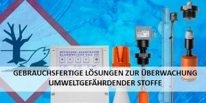 Gebrauchsfertige Lösungen zur Überwachung umweltgefährdender Stoffe durch unsere Füllstandstechnik