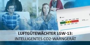 Luftgütewächter LGW-13: Intelligentes CO2-Warngerät