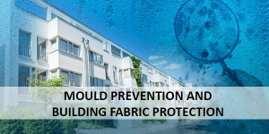 Mould prevention and building fabric protection