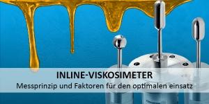 Das ViscoScope Messprinzip und wichtige Faktoren bei der Inline-Viskositätsmessung