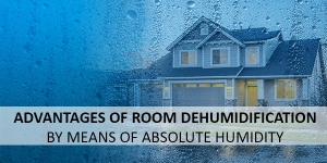 Room dehumidification based on the absolute humidity and its advantages