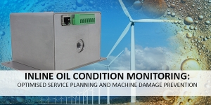 Inline oil condition monitoring: Optimised service planning and machine damage prevention