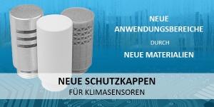 Neue Schutzkappen für Klima- und Taupunktsensoren