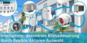 Intelligente, dezentrale Klimasteuerung durch flexible Aktoren Auswahl